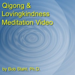 Qigong and Lovingkindness Meditation Video